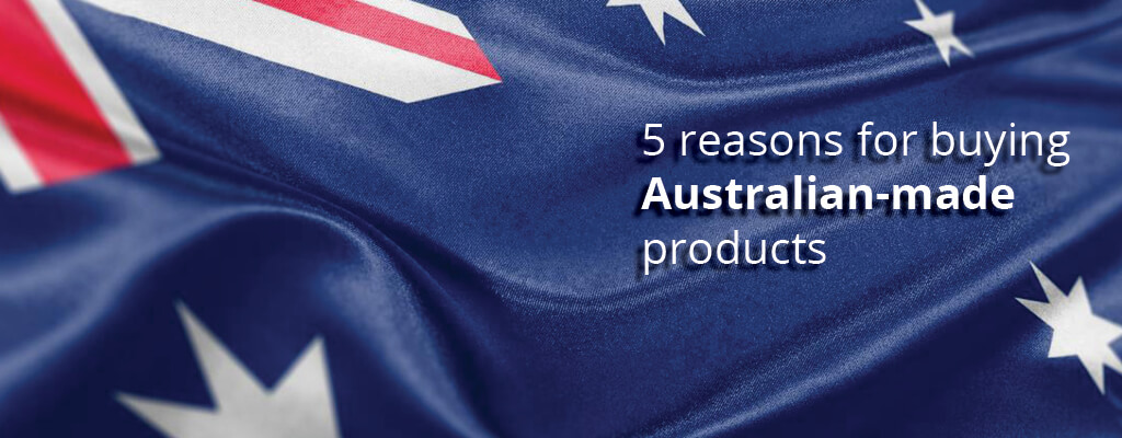 """""""5 Reasons for Buying Australian Made Products"""" over moving Australian flag."""
